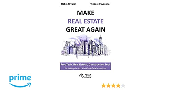 make real estate great again proptech real estech construction tech