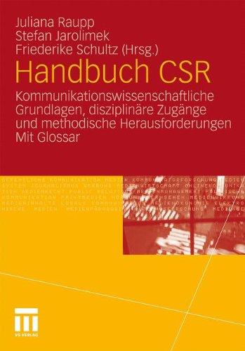 Handbuch CSR: Kommunikationswissenschaftliche Grundlagen, disziplinäre Zugänge und methodische Herausforderungen. Mit Glossar
