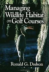 Managing Wildlife Habitat on Golf Courses (Architecture)