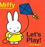 Let's Play! (Miffy and Friends)