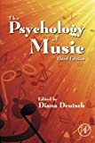 The Psychology of Music, Third Edition (Cognition and Perception)