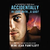 Accidentally in Love with...a God? | Mimi Jean Pamfiloff