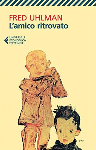 L'amico ritrovato (Universale economica Vol. 8073) (Italian Edition)