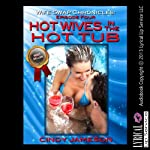 Hot Wives in the Hot Tub : Wife Swap Chronicles, Episode 4   Cindy Jameson