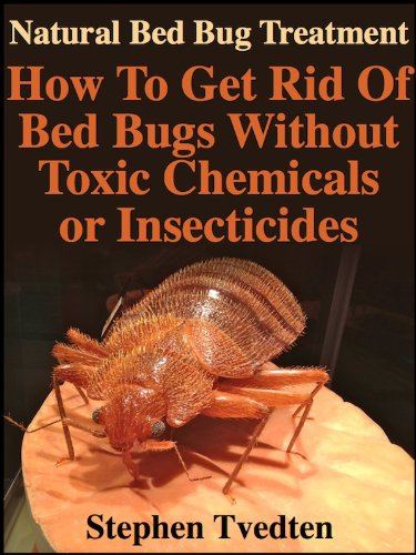 Natural Bed Bug Treatment: How To Get Rid Of Bed Bugs Without Toxic Chemicals or Insecticides (Kill Bed Bugs Fast Without Poisoning Yourself or Your Family) (Organic Pest Control) (Best Place To Mattress Shop)