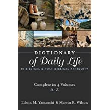 Dictionary of Daily Life in Biblical and Post-Biblical Antiquity: A-Z