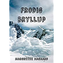Frodig bryllup (Danish Edition)