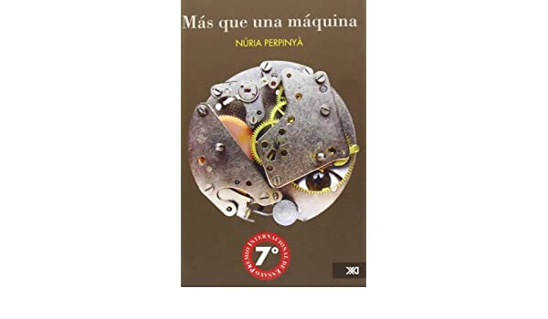 Amazon.com: Más que una máquina (Spanish Edition) eBook: Núria Perpinyà: Kindle Store
