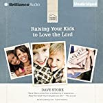 Raising Your Kids to Love the Lord | Dave Stone