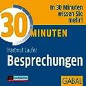 30 Minuten Besprechungen Hörbuch von Hartmut Laufer Gesprochen von: Gilles Karolyi, Gabi Franke, Gordon Piedesack