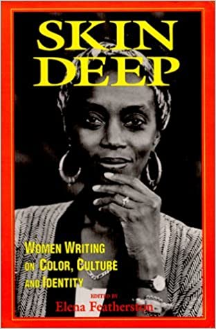 Book Skin Deep: Women Writing on Color, Culture and Identity by Elena Featherston (1994-10-14)