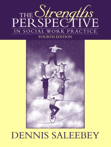 Strengths Perspective in Social Work Practice, The (4th Edition)