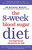 The 8-Week Blood Sugar Diet: Lose Weight Fast and Reprogramme Your Body for Life