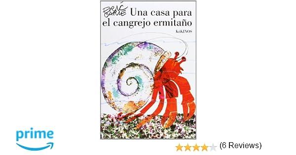 Una Casa Para El Cangrejo Ermitaño: Amazon.es: Eric Carle, Miguel ...