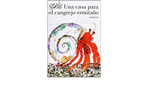 Eric Carle - Spanish: UNA Casa Para El Cangrejo Ermitano: Amazon.ca ...
