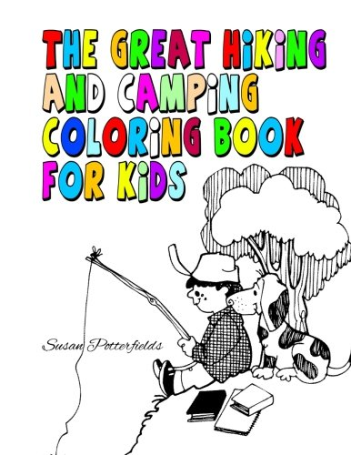 Read Online The Great Hiking And Camping Coloring Book For Kids pdf epub