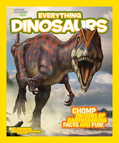 National Geographic Kids Everything Dinosaurs: Chomp on Tons of Earthshaking Facts and Fun by imusti