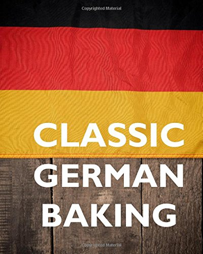 (Classic German Baking.)