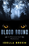 Blood Bound: A Paranormal Romance (Fire & Ice Book 1)