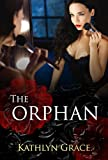 The Orphan : A dark and twisty psychological thriller (Psychological Thriller Suspense Romance Crime) by  Kathlyn Grace in stock, buy online here