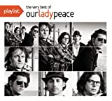 Playlist: The Very Best Of Our Lady Peace [Clean]