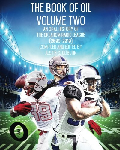 Download The Book of OIL: Volume Two (2009-2010): An Oral History of the OklahomIraqis League (Volume 2) pdf epub