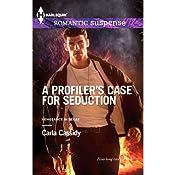 A Profiler's Case for Seduction   Carla Cassidy