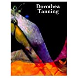 Dorothea Tanning, Dorothea Tanning and Jean C. Bailly, 0807614025