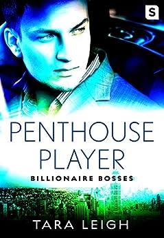 Penthouse Player: Billionaire Bosses by [Leigh, Tara]