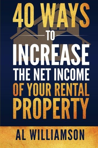 40 Ways To Increase The Net Income Of Your Rental Property