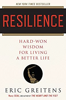 Resilience: Hard-Won Wisdom for Living a Better Life by [Greitens, Eric]
