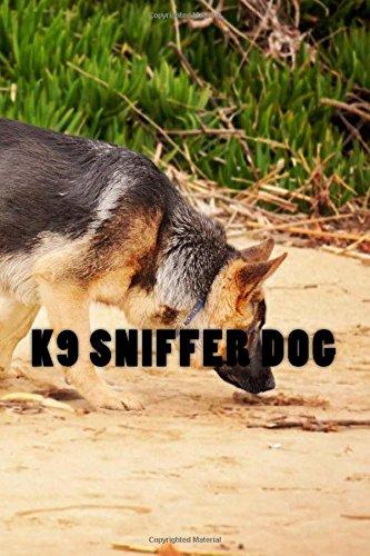 K9 Sniffer Dog: 150 Lined Pages PDF
