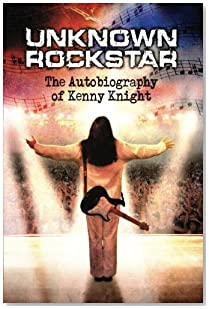 Unknown Rockstar: The Autobiography of Kenny Knight