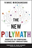 img - for The New Polymath: Profiles in Compound-Technology Innovations book / textbook / text book
