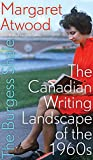 The Burgess Shale: The Canadian Writing Landscape of the 1960s (Clc Kreisel Lecture)