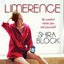 Limerence: Be Careful What You Tell Yourself Audiobook by Shira Block Narrated by Catherine Hunter
