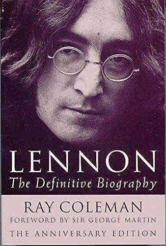 Lennon: The Definitive Biography Anniversar: The Definitive Biography - Anniversary Edition: 20th Anniversary Edition por Ray Coleman