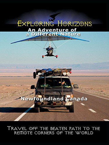 Exploring Horizons - An Adventure of a Different Nature - Newfoundland Canada