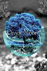 Onyx Moon (Onyx Moon Trilogy) (Volume 1) Paperback