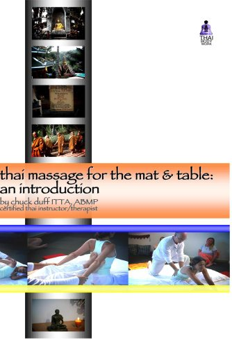 Thai Massage: An Introduction for the Mat and Table by Chuck Duff (Massage Shiatsu Thai Mat)