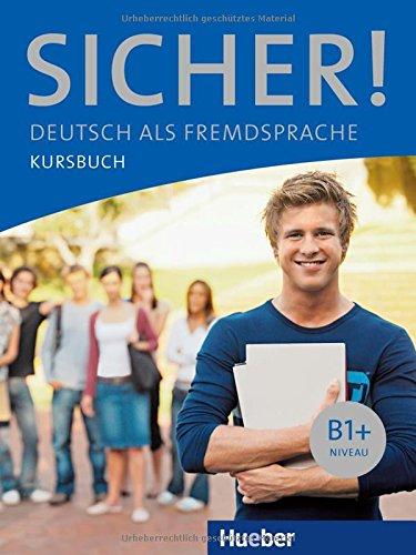 Sicher! B1+: Deutsch als Fremdsprache / Kursbuch