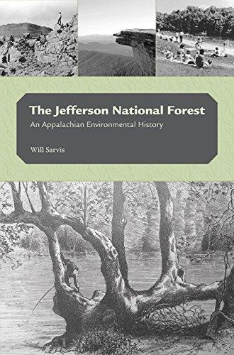 Read Online The Jefferson National Forest: An Appalachian Environmental History PDF