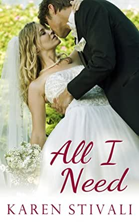 All I Need - Kindle edition by Karen Stivali. Literature