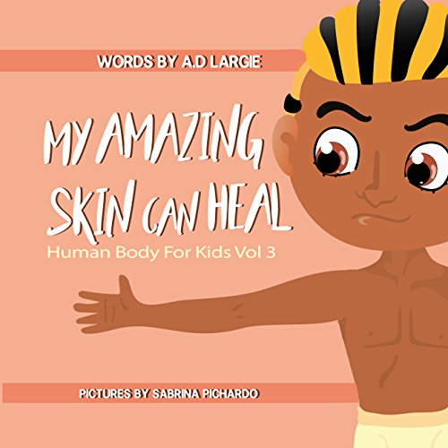 Bandage Boo (My Amazing Skin Can Heal: A Book About Boo-Boos, Bandages and Band Aids (Human Body For Kids 3))