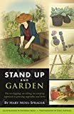 img - for Stand Up and Garden: The no-digging, no-tilling, no-stooping approach to growing vegetables and herbs book / textbook / text book