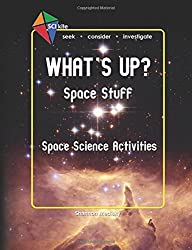 SCI Kite: What's Up? Space Stuff Space Science Activities (Volume 1)