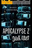 Dark Days (Apocalypse Z Book 2)
