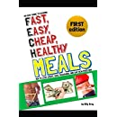 An Easy Guide to Cooking  Fast, Easy, Cheap, Healthy Meals: How to Lose Weight, Save Thousands, and Live Healthier Now