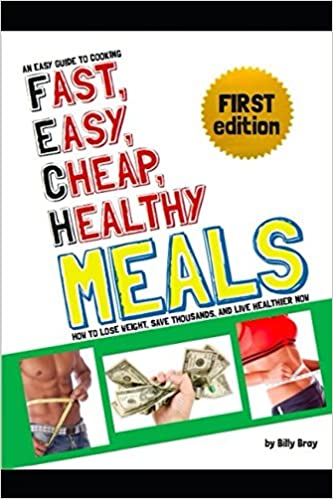 An easy guide to cooking fast easy cheap healthy meals how to an easy guide to cooking fast easy cheap healthy meals how to lose weight save thousands and live healthier now ccuart Images