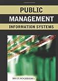 Public Management Information Systems, Bruce A. Rocheleau, 1591408083